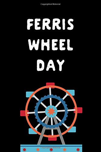 Ferris Wheel Day: February 14th Gift: This is a blank, lined journal that makes a perfect Ferris Wheel Day gift for men or women. It's 6x9 with 120 pages, a convenient size to write things in.
