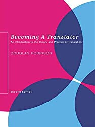 [(Becoming a Translator : An Introduction to the Theory and Practice of Translation)] [By (author) Douglas Robinson] published on (October, 2003)