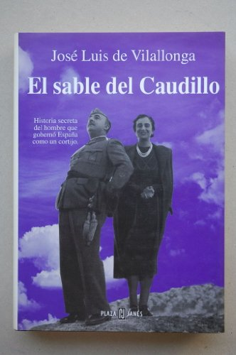 El sable del caudillo por José Luis de Vilallonga