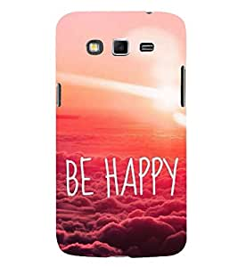 Be happy 3D Hard Polycarbonate Designer Back Case Cover for Samsung Galaxy Grand Neo Plus I9060I