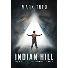 Indian Hill: The Michael Talbot Adventures 1 and 2 by Mark Tufo (2014-08-26)