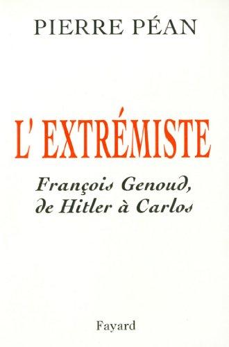 L'Extrémiste : François Genoud, de Hitler à Carlos (Documents) par Pierre Péan