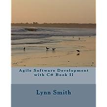 Agile Software Development with C# Book II