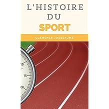 l'Histoire du sport: Découvrez Toute l'Histoire du sport (French Edition)