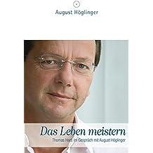 Das Leben meistern: Thomas Hartl im Gespräch mit August Höglinger