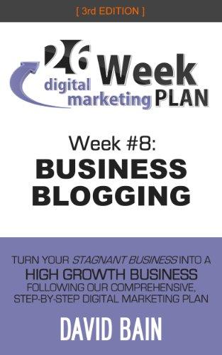 business-blogging-week-8-of-the-26-week-digital-marketing-plan-edition-30-english-edition