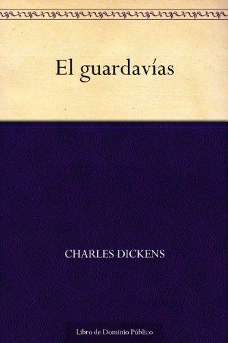 El guardavías por Charles Dickens