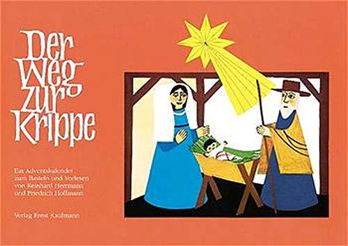 Ein Adventskalender zum Basteln einer Weihnachtskrippe und zum Vorlesen ()