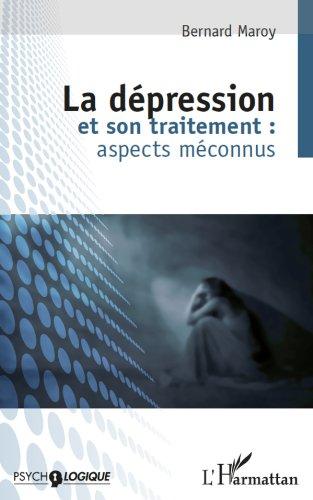 La dépression et son traitement : aspects méconnus: (2e édition) (Psychologiques) par Bernard Maroy