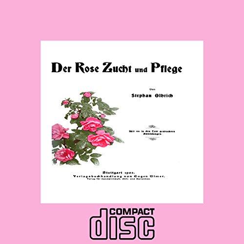 Rosenzucht Rosen züchten Der Rose Zucht und Pflege als PDF CD Garten Blumen -
