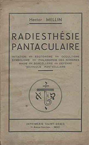 Radiesthesie Pantaculaire__Initiation-Esotersime-Occultisme-Symbolisme-Philosophie des Nombres Magie-Sorcellerie-Defense Technique Pantaculaire