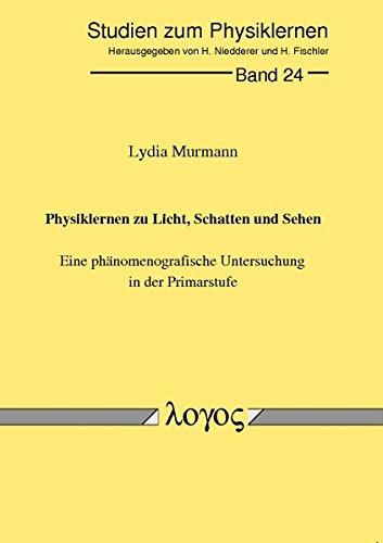 Physiklernen zu Licht, Schatten und Sehen. Eine phänomenografische Untersuchung in der Primarstufe (Studien zum Physik- und Chemielernen, Band 24)