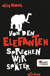 Von den Elefanten sprechen wir später