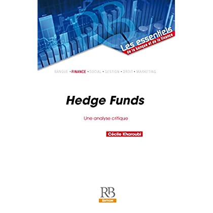 Hedge Funds : une analyse critique (Les essentiels de la banque et de la finance)