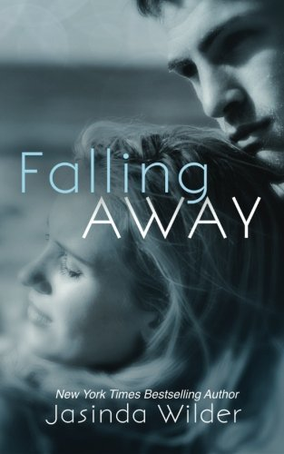 Falling Away (Falling Into You) by Jasinda Wilder (2015-01-06)