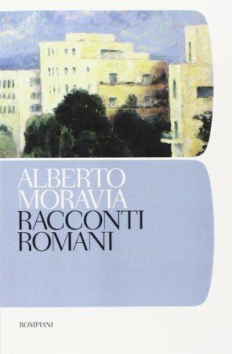 Racconti Romani (I Grandi Tascabili): Written by Alberto Moravia, 1989 Edition, Publisher: Bompiani [Paperback]