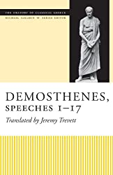 Demosthenes, Speeches 1-17 (Oratory of Classical Greece)