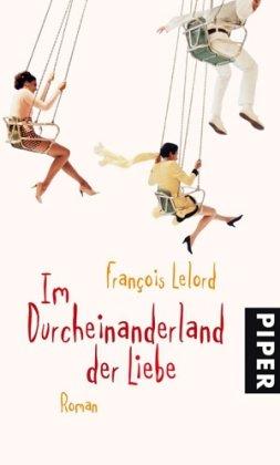 Buchseite und Rezensionen zu 'Im Durcheinanderland der Liebe: Roman' von François Lelord