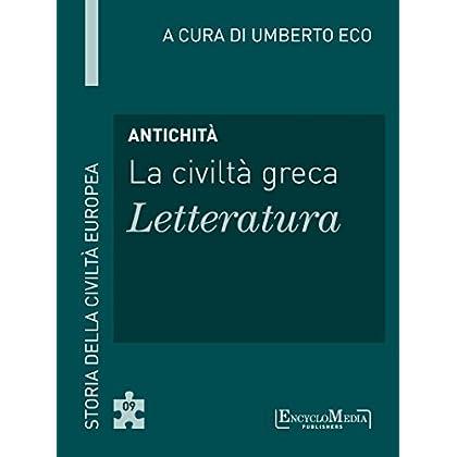 Antichità - La Civiltà Greca - Letteratura: Storia Della Civiltà Europea A Cura Di Umberto Eco - 9