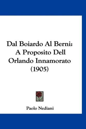 Dal Boiardo Al Berni: A Proposito Dell Orlando Innamorato (1905)