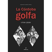 La Córdoba golfa: De la segunda mitad del siglo XX