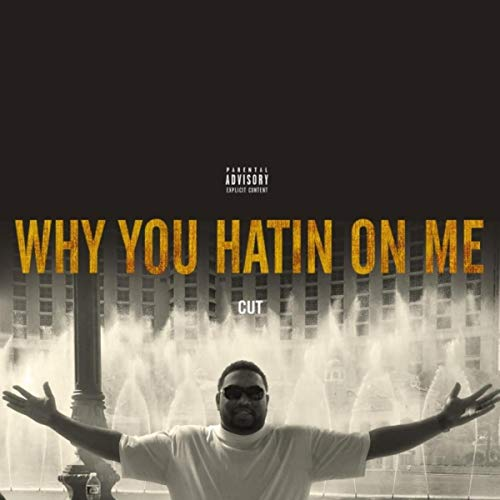 Why You Hatin' on Me [Explicit]