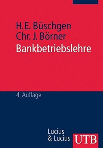Bankbetriebslehre: (Grundwissen der Ökonomik/Betriebswirtschaft) (Uni-Taschenbücher M) (UTB M / Uni-Taschenbücher)