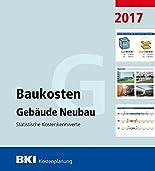 BKI Baukosten Gebäude Neubau 2017: Statistische Kostenkennwerte Gebäude hier kaufen