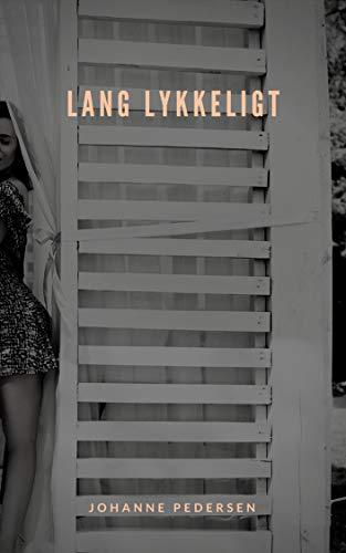Lang lykkeligt (Danish Edition) por Johanne Pedersen
