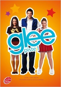 Glee - tome 1 - Piste 1 de Sofia Lowell ,Pia Boisbourdain (Traduction) ( 15 mai 2013 )
