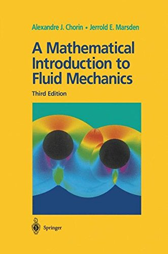 A Mathematical Introduction to Fluid Mechanics: v. 4 (Texts in Applied Mathematics)