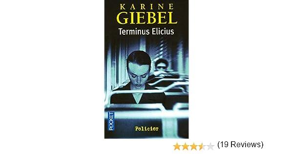 Amazon Fr Terminus Elicius Karine Giebel Livres