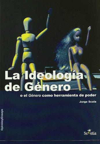 La ideología de genero (Opinion Y Ensayo) por Jorge Scala