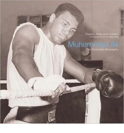 Muhammad Ali: The Illustrated Biography (Paperback) - Common