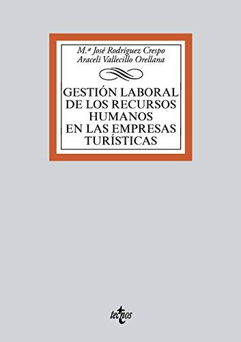 Manual para la gestión laboral de los recursos humanos en las empresas turísticas (Derecho - Biblioteca Universitaria De Editorial Tecnos)