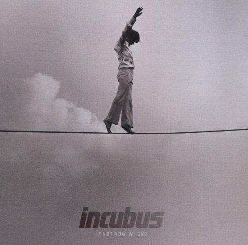 Incubus: If Not Now,When? (Audio CD)