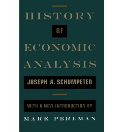 [(History of Economic Analysis: With a New Introduction )] [Author: Joseph Alois Schumpeter] [Mar-1996]