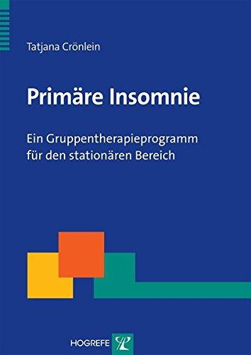Primäre Insomnie - Ein Gruppentherapieprogramm für den stationären Bereich