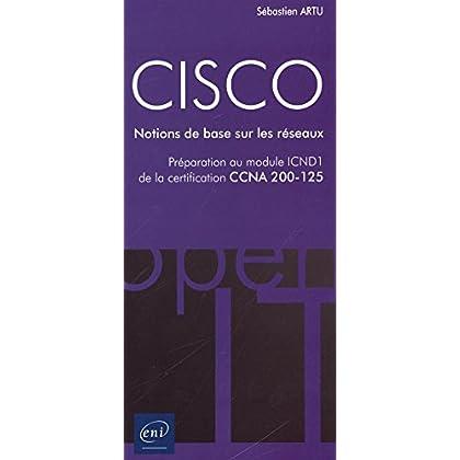 CISCO - Préparation au module ICND1 de la certification CCNA 200-125 - Notions de base sur les réseaux