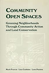 Community Open Spaces: Greening Neighborhoods Through Community Action and Land Conservation