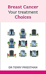 Breast Cancer: Your Treatment Choices: Your Treatment Choices (Overcoming Common Problems)