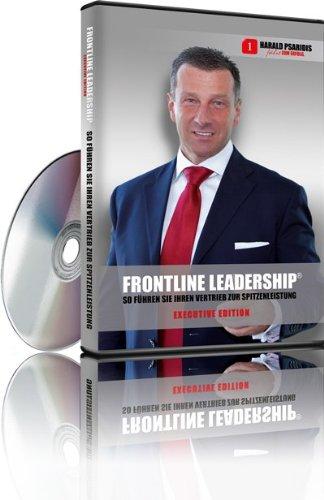 FRONTLINE LEADERSHIP - Executive Edition So führen Sie Ihren Vertrieb zur Spitzenleistung