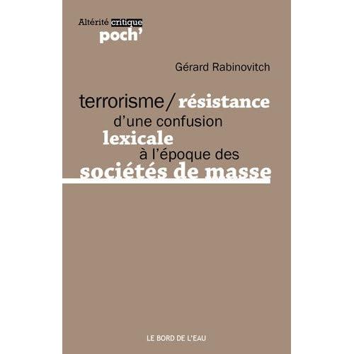 Terrorisme / Résistance: D'une Confusion Lexicale a l'Époque...