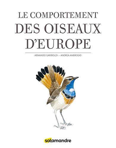 Le comportement des oiseaux d'Europe par Armando Gariboldi