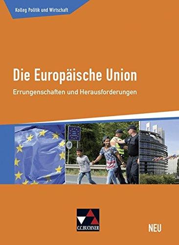 Kolleg Politik und Wirtschaft - neu / Unterrichtswerk für die Oberstufe: Kolleg Politik und Wirtschaft - neu / Die Europäische Union - neu: ... / Errungenschaften und Herausforderungen