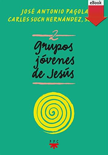 Grupos Jóvenes de Jesús 2 (eBook-ePub) (Fuera de Colección) por José Antonio Pagola Elorza