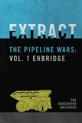 extract-the-pipeline-wars-vol-1-enbridge-volume-1-by-carrie-saxifrage-2012-12-13