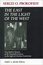 East In the Light of the West (Pt. 1) by Sergei O Prokofieff (1993-11-08)