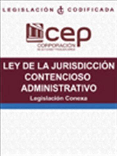 Ley de la Jurisdicción Contencioso Administrativo: Legislación Conexa por Corporación de Estudios y Publicaciones