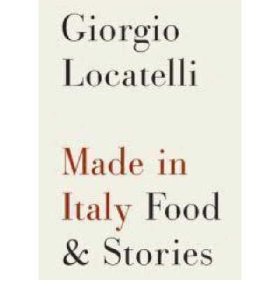 -made-in-italy-food-stories-by-locatelli-giorgio-author-hardcover-oct-2007-hardcover